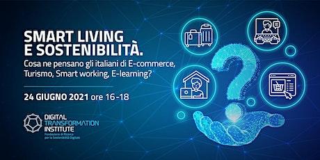 Smart Living e sostenibilità: cosa ne pensano gli italiani? biglietti