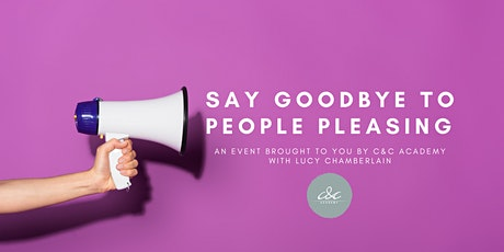 Say Goodbye to People Pleasing Forever! tickets