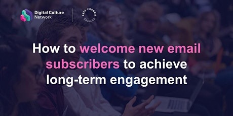 How to welcome new email subscribers to achieve long-term engagement tickets