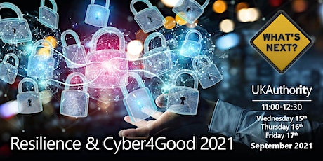 UKAuthority Resilience & Cyber4Good 2021 tickets