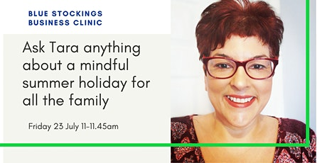 Ask Tara anything about a mindful summer holiday for all the family tickets