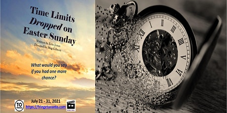 Time Limits Dropped on Easter Sunday (Toronto Fringe Festival) tickets