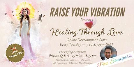 Raise Your Vibration - Healing Through Love tickets