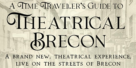 A Time Traveller's Guide to Theatrical Brecon tickets