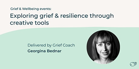 Exploring grief & resilience through creative tools tickets