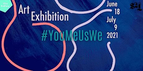 Art Exhibition #YouMeUsWe Opening Evening tickets