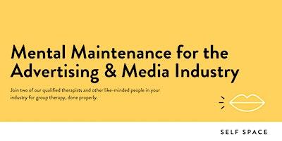 Mental Maintenance for the Advertising & Media Industry