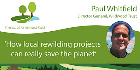 """Paul Whitfield:  """"How local rewilding projects can really save the planet"""" tickets"""