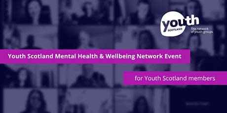 Youth Scotland Mental Health & Wellbeing Network Event (member groups only) tickets