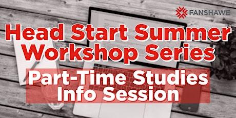 Head Start Summer Workshop Series: Part-Time Studies Info Session tickets