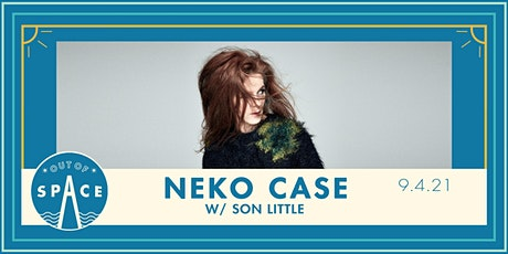 Out of Space 2021: Neko Case w/ Son Little at Temperance tickets