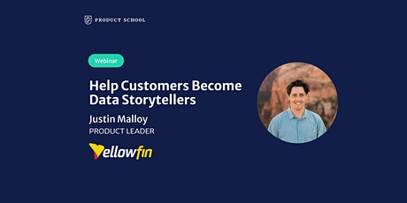 Webinar:Help Customers Become Data Storytellers by Yellowfin Product Leader tickets