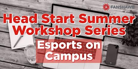 Head Start Summer Workshop Series: Esports On Campus tickets