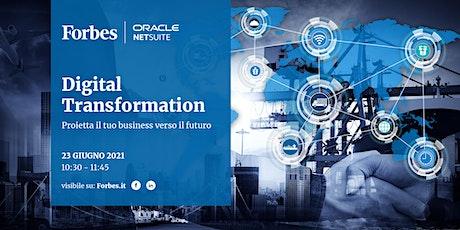 Digital Transformation: proietta il tuo business verso il futuro biglietti