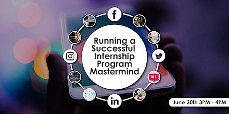 Running a Successful Internship Program Mastermind tickets