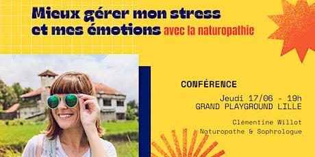 Conférence: Mieux gérer mon stress et mes émotions avec la naturopathie billets