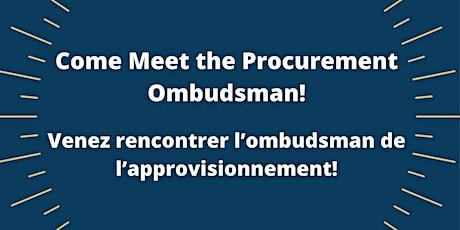 Come Meet the Procurement Ombudsman! tickets