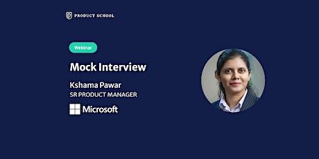 Webinar: Mock Interview with Microsoft Sr PM tickets