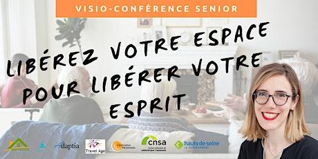 Visio-conférence senior  - Libérez votre espace pour libérer votre esprit billets