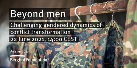 Beyond men - Challenging gendered dynamics of conflict transformation tickets