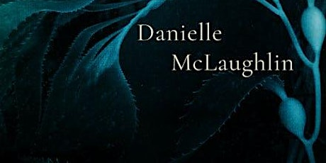 Writing Clinic with Danielle McLaughlin tickets