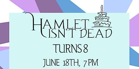 Hamlet Isn't Dead's 8th Birthday tickets