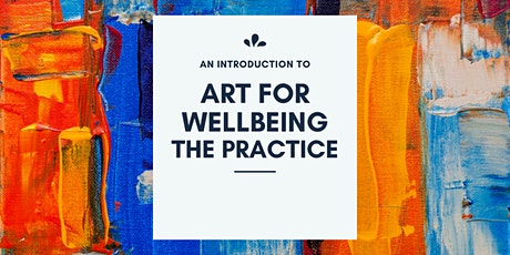 An Introduction to: Art for Wellbeing 'The Practice' tickets