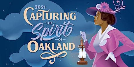 Capturing the Spirit of Oakland 2021 tickets