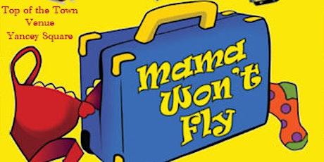 Mama Won't Fly tickets