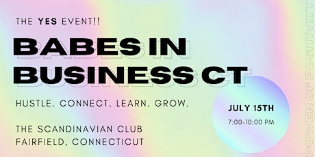 Babes in Business CT's YES Event !! tickets