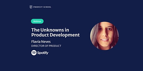 Webinar: The Unknowns in Product Development by Spotify Director of Product tickets