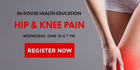 IN-HOUSE HEALTH EDUCATION: Hip & Knee Pain tickets