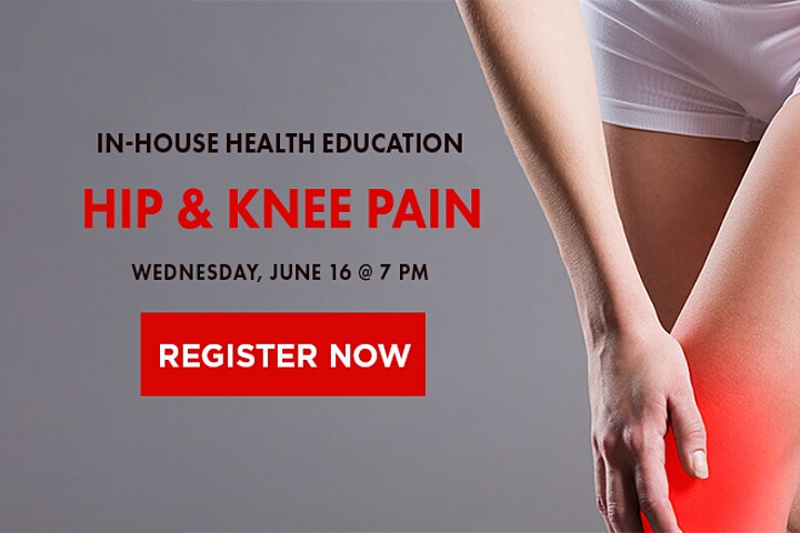 IN-HOUSE HEALTH EDUCATION: Hip & Knee Pain image