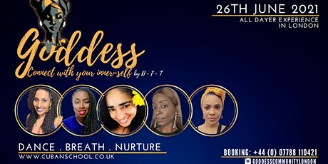 GODDESS-Connect with your inner-self . DANCE.BREATH. NURTURE edition tickets