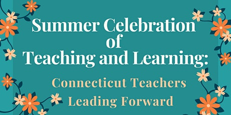 Summer Celebration of Teaching and Learning tickets