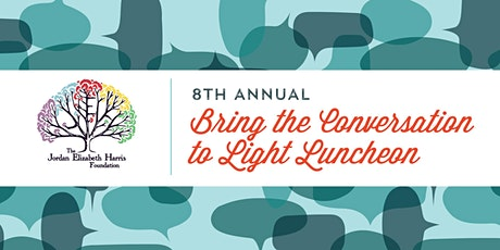 8th Annual Bring the Conversation to Light Luncheon tickets