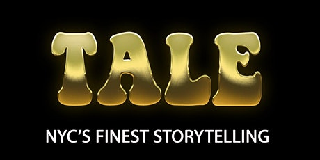 TALE: NYC's FINEST STORYTELLING...RETURNS TO THE LIVE STAGE!!!! tickets