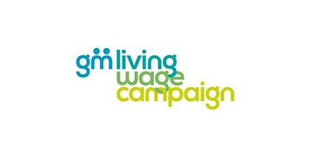 Campaign Meeting of the Greater Manchester Living Wage Campaign tickets