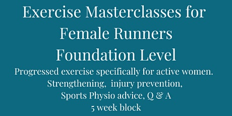 Exercise Masterclass for Female Runners - Foundation Level Online Class tickets