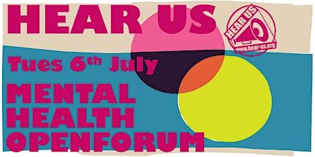 Hear Us Mental Health Open Forum - July tickets