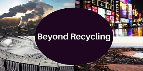 Beyond Recycling: The Circular Economy tickets