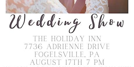 Wedding Show at Holiday Inn (Fogelsville//Allentown/Lehigh Valley PA) tickets