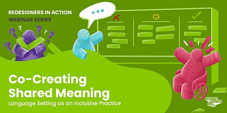 Co-Creating Shared Meaning: Language Setting as an Inclusive Practice tickets