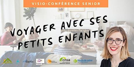 Visio-conférence senior GRATUITE - Voyager avec ses petits-enfants billets