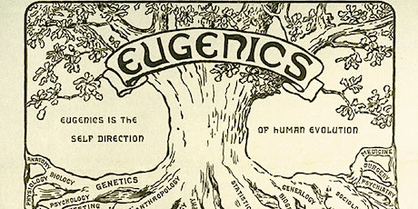 Eugenics: How Politics and Psuedo-Science made monsters out of men tickets
