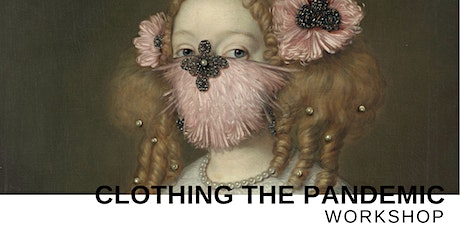 CLOTHING THE PANDEMIC Workshop Part I tickets
