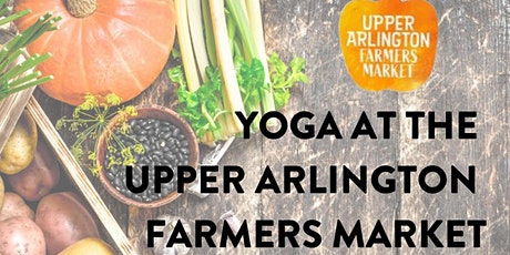 Upper Arlington Farmers Market Yoga tickets