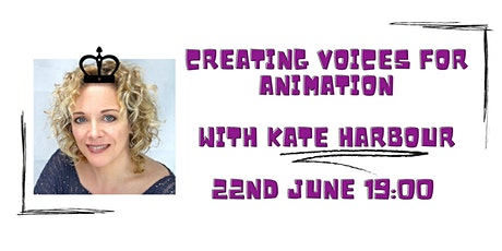 Creating Voices for Animation with Kate Harbour tickets