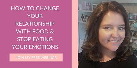 How to change your relationship with food & stop eating your emotions tickets