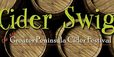 8th Annual CIDER SWIG - the Greater Peninsula Cider Festival tickets